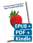 How to Fund Your Film : Digital Bundle - EPUB, Kindle & PDF!